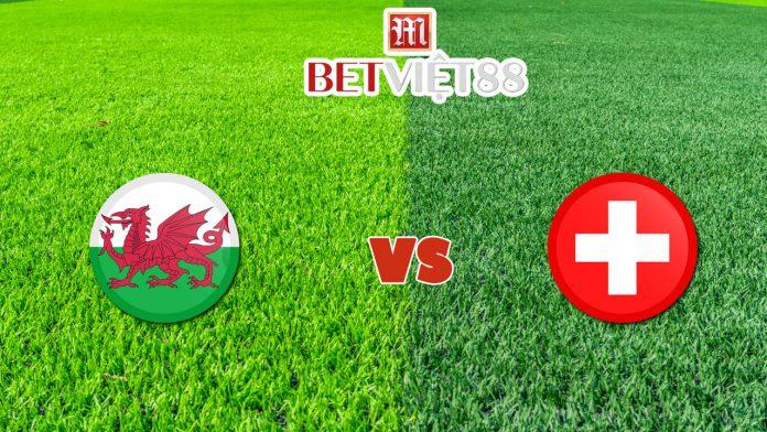 soi kèo Wales vs Thụy Sĩ