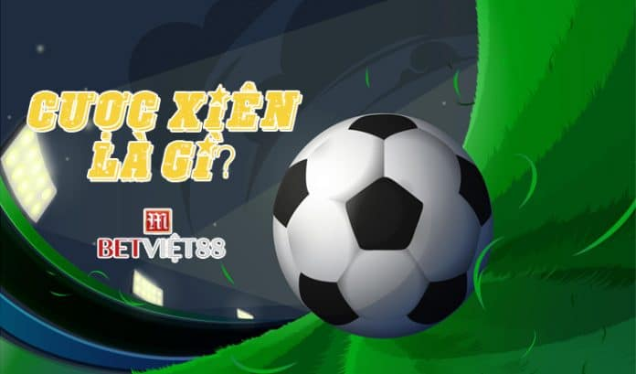 Tìm hiểu cược xiên là gì trong bóng đá