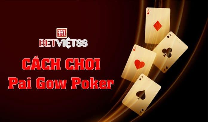 Hướng dẫn cách chơi Pai Gow Poker